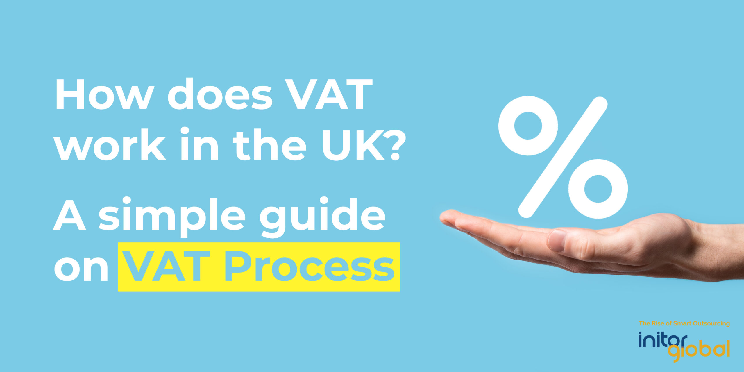 How does VAT work in the UK? A simple guide on VAT Process